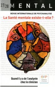 Yves Vanderveken - Mental N° 27-28 : La santé mentale existe-t-elle ? - Quand il y a de l'analyse chez le clinicien.