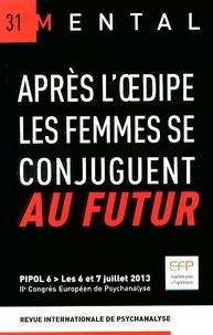 Jean-Daniel Matet - Mental N° 31 : Après l'Oedipe, les femmes se conjuguent au futur.