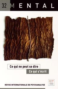 Jean-Daniel Matet - Mental N° 32, Octobre 2014 : Ce qui ne peut se dire, ce qui s'écrit.