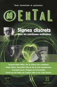 Jacques-Alain Miller et Serge Hefez - Mental N° 35, janvier 2017 : Signes discrets dans les psychoses ordinaires.