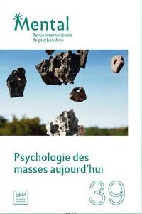 Domenico Cosenza - Mental N° 39, juillet 2019 : Psychologie des masses aujourd'hui.