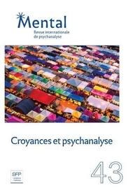 Revue Mental - Mental N° 43, juin 2021 : Croyances et psychanalyse.