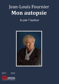 Jean-Louis Fournier - Mon autopsie. 1 CD audio MP3