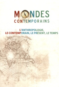 Jean-Yves Boursier - Mondes contemporains N° 1 : L'anthropologie, le contemporain, le présent, le temps.