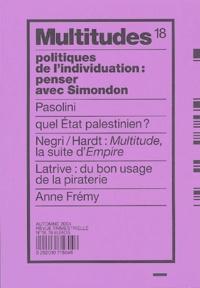 Anne Frémy et Stéphane Spoiden - Multitudes N° 18, Automne 2004 : Politiques de l'individualisation : penser avec Simondon.