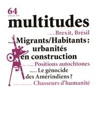 Yves Citton et Yann Moulier Boutang - Multitudes N° 64, automne 2016 : Migrants/Habitants : urbanité en construction.