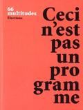 Yves Citton et Yann Moulier Boutang - Multitudes N° 66, printemps 201 : Ceci n'est pas un programme.