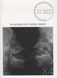 Jean-Daniel Matet - Nouvelle revue de psychanalyse N° 84, mai 2013 : La science est votre vérité.