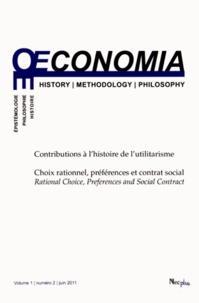 Jean-Sébastien Lenfant - Oeconomia Volume 1 N° 2, Juin : Contributions à l'histoire de l'utilitarisme - Choix rationnel, préférences et contrat social.