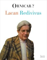 Jacques Lacan et Jacques-Alain Miller - Ornicar ? Hors-série : Lacan Redivivus.