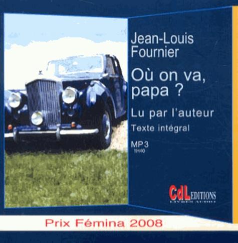 Jean-Louis Fournier - Où on va, papa ?. 1 CD audio MP3