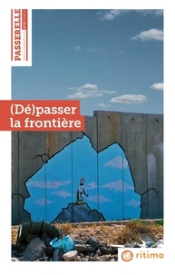 Caroline Weill - Passerelle N° 19, mars 2019 : (Dé)passer la frontière.