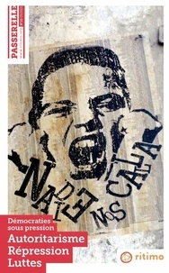 Ritimo - Passerelle N° 22, mars 2021 : Démocraties sous pression : Autoritarisme, Répression, Luttes.