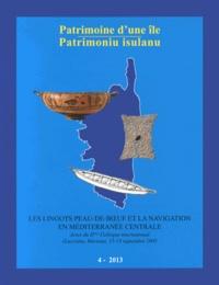 Philippe Pergola et Fulvia Lo Schiavo - Patrimoine d'une île N° 4/2013 : Les lingots peau-de-boeuf et la navigation en Méditerranée centrale.