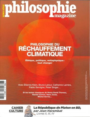 Sven Ortoli et Fabrice Gerschel - Philosophie Magazine Hors-série N° 46 : Philosophie du réchauffement climatique - Ethique, politique, métaphysique : tout changer.