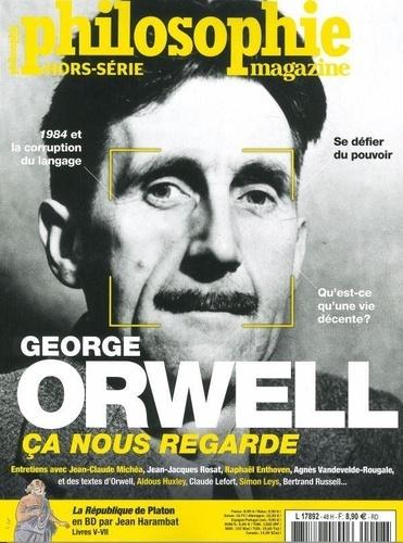 Philosophie Magazine Hors-série N° 47 George Orwell, ça nous regarde