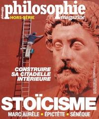 Philo Editions - Philosophie Magazine Hors-série printemps : Stoïcisme : Marc Aurèle, Epictète, Sénèque.
