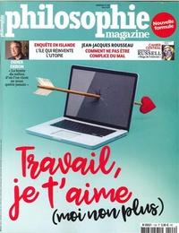 Michel Legros et Michel Eltchaninoff - Philosophie Magazine N° 109, mai 2017 : Travail, je t'aime (moi non plus).