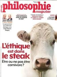 Martin Legros et Michel Eltchaninoff - Philosophie Magazine N° 117, mars 2018 : L'éthique est dans le steak - Etre ou ne pas être carnivore ?.
