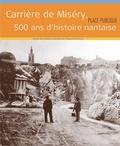 Philippe Audic - Place Publique Hors-série : Carrière de Miséry, 500 ans d'histoire nantaise.