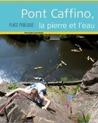 Thierry Guidet et Franck Renaud - Place Publique Hors-série : Pont Caffino, la pierre et l'eau.