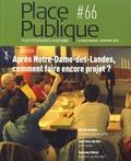 Philippe Audic - Place Publique N° 66, printemps 201 : Après Notre-Dame-des-Landes, comment faire encore projet ?.