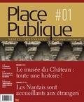 Marie-Hélène Jouzeau et Alain Croix - Place Publique Nantes/Saint-Nazaire N° 1, Janvier-Févrie : Le musée du Château : toute une histoire !.