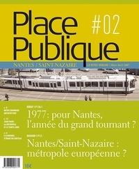 Thierry Guidet et Jean-Paul Barbe - Place Publique Nantes/Saint-Nazaire N° 2, Mars-Avril 200 : 1977 : pour Nantes, l'année du grand tournant ?.