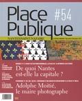 Philippe Audic - Place Publique Nantes/Saint-Nazaire N° 54, novembre-déce : De quoi Nantes est-elle la capitale ?.