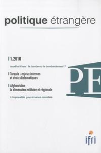 Dorothée Schmid et Pierre Razoux - Politique étrangère N° 1, Printemps 2010 : Turquie : enjeux internes et choix diplomatiques - Afghanistan : la dimension militaire et régionale.