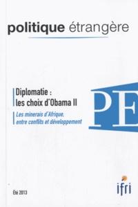 Laurence Nardon et Thierry Vircoulon - Politique étrangère N° 2, Eté 2013 : Diplomatie : les choix d'Obama II - Les minerais d'Afrique, entre conflits et développement.