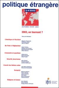 Thierry de Montbrial et Zbigniew Brzezinski - Politique étrangère N° 3-4 Automne-Hiver : 2003, un tournant.