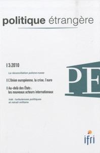 Denise Flouzat-Osmont d'Amilly et Hans Stark - Politique étrangère N° 3, Automne 2010 : L'Union européenne, la crise, l'euro.