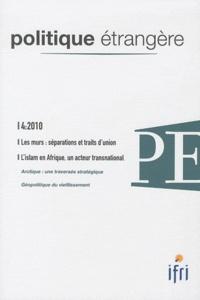 Frank Neisse et Alexandra Novosseloff - Politique étrangère N° 4, Hiver 2010 : Les murs : séparations et traits d'union.