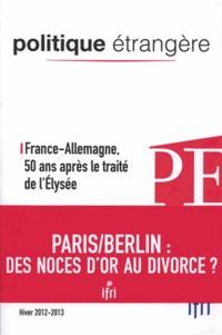 Georges-Henri Soutou et Pierre Lellouche - Politique étrangère N° 4, Hiver 2012-201 : France-Allemagne, 50 ans après le traité de l'Elysée.