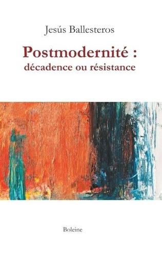 Jesús Ballesteros - Postmodernité : décadence ou résistance.