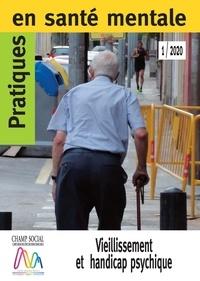Jean-Paul Arveiller et Denis Leguay - Pratiques en santé mentale N° 1/2020 : Vieillissement et handicap psychique.