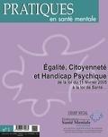 Jean-Luc Brière - Pratiques en santé mentale N° 1, Février 2016 : Egalité, citoyenneté et handicap psychique, de la loi du 11 février 2005 à la loi de santé.