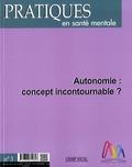Bernard Durand - Pratiques en santé mentale N° 3, septembre 2016 : Autonomie : concept incontournable ?.