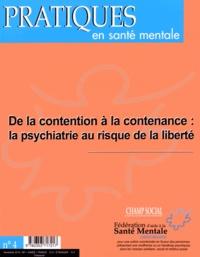 Bernard Durand et Patrick Alary - Pratiques en santé mentale N° 4, Novembre 2014 : De la contention à la contenance : la psychiatrie au risque de la liberté.
