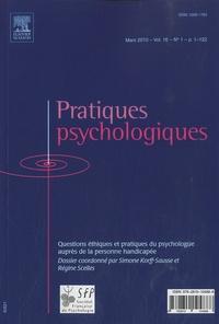 Simone Korff Sausse et Régine Scelles - Pratiques psychologiques Volume 16 N° 1, Mars : Questions éthiques et pratiques du psychologue auprès de la personne handicapée.