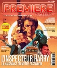 Gaël Golhen - Première Classics N° 15, avril 2021 : L'inspecteur Harry, la naissance du mythe Eastwood - La petite histoire des grands films.