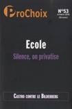 Caroline Fourest - ProChoix N° 53, octobre 2010 : Ecole, silence on privatise.