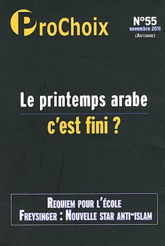 Fiammetta Venner et Caroline Fourest - ProChoix N° 55, Novembre 2011 : Le printemps arabe, c'est fini ?.