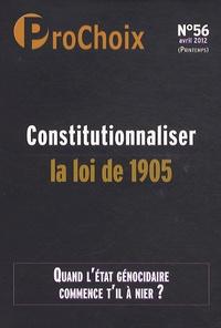 Caroline Fourest - ProChoix N° 56, Avril 2012 : Constitutionnaliser la loi de 1905.