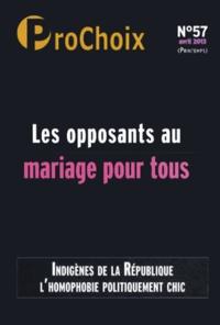 Fiammetta Venner - ProChoix N° 57, Avril 2013 : Les opposants au mariage pour tous.