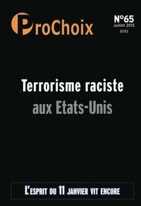 Caroline Fourest - ProChoix N° 65, juillet 2015 : Terrorisme raciste aux Etats-Unis.