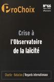 Fiammetta Venner et Caroline Fourest - ProChoix N° 66, mars 2016 : Crise a l'Observatoire de la laïcite.