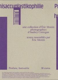 Eric Monin - Profane Hors-série : Archisaccuplastikophilie.