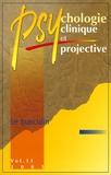 Damien Trupin et Françoise Neau - Psychologie clinique et projective Volume 11 / 2005 : Le masculin.